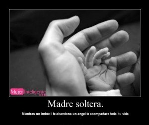 frase de madre soltera - frases de madres e hijos