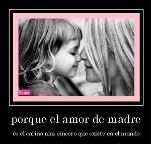 frase amor de madre es el cariño más sincero de este mundo
