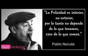frase-la-felicidad-es-interior-Pablo-Neruda
